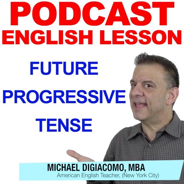 PODCAST-ENGLISH-FUTURE-PROGRESSIVE-TENSE