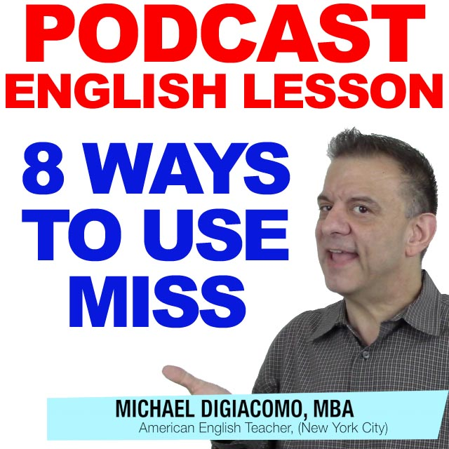 PODCAST-ENGLISH-8-WAYS-TO-USE-MISS