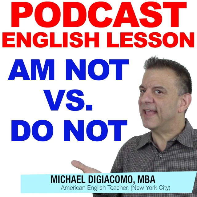 PODCAST-ENGLISH-AM-NOT-DO-NOT