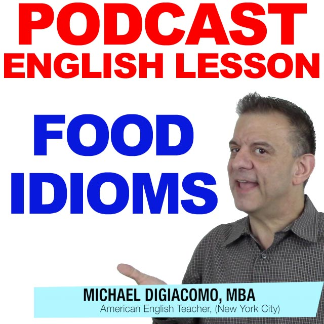PODCAST-ENGLISH-FOOD-IDIOMS