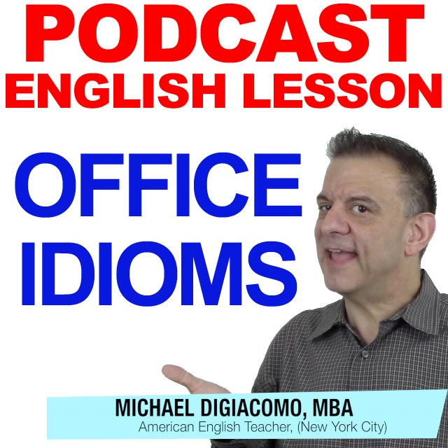 PODCAST-ENGLISH-OFFICE-IDIOMS