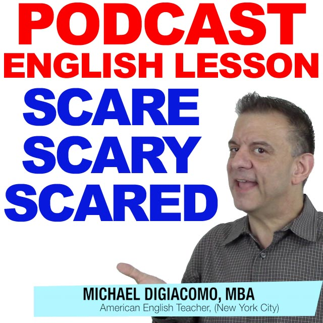 PODCAST-ENGLISH-SCARE-SCARED-SCAREY