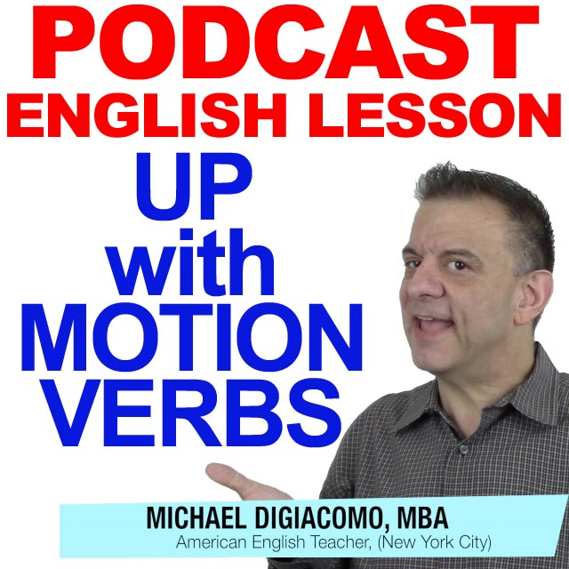 UP WITH MOTION VERBS