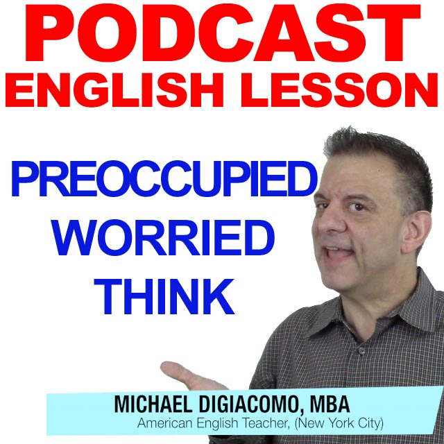 PODCAST-ENGLISH-WORRIED-PREOCCUPIED-THINK