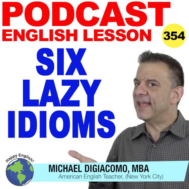 PODCAST-ENGLISH-354-six-lazy-idioms