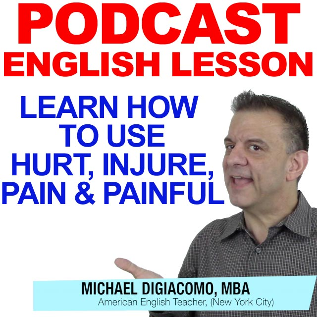 podcast-english-lesson-pain-painful-hurt-injure