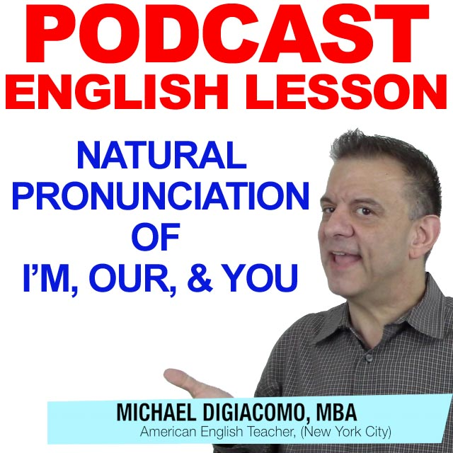 podcast-english-lesson-pronunciation-im-our-you
