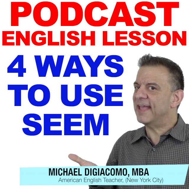 PODCAST-ENGLISH-4-WAYS-TO-USE-SEEM