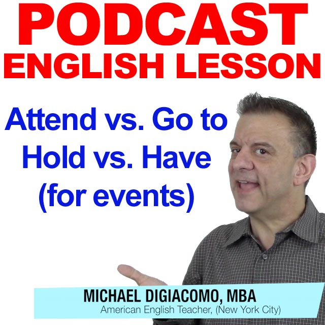 PODCAST-ENGLISH-hold-have-attebd-go-to