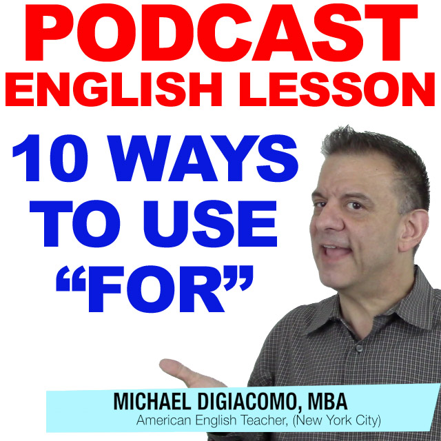 PODCAST-ENGLISH-HOW-TO-USE-FOR-PREPOSITIONS