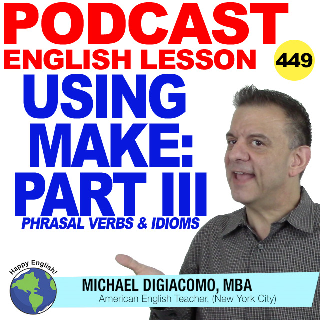 PODCAST-ENGLISH-449-phrasal-verbs-idioms-using-MAKE-3