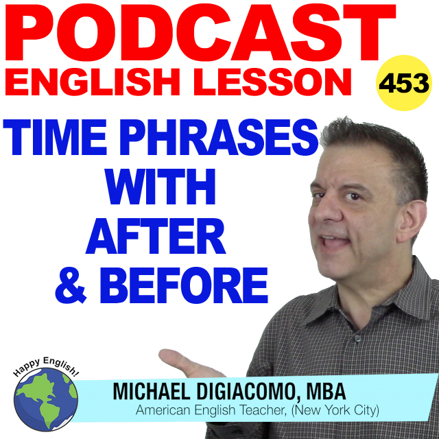 PODCAST-ENGLISH-453-time-phrases-with-after-before