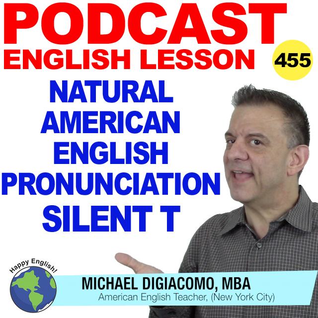 PODCAST-ENGLISH-455-NATURAL-AMERICAN-PRONUNCIATION-SILENT-T