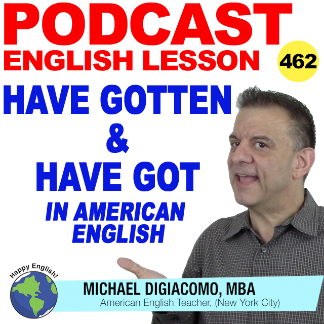 PODCAST-ENGLISH-462-HAVE-GOT-HAVE-GOTTEN