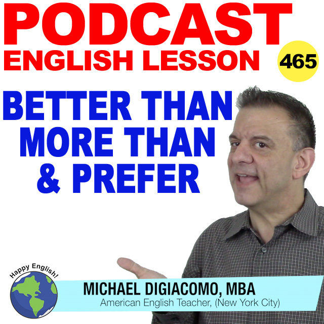 PODCAST-ENGLISH-465-more-than-better-than-prefer