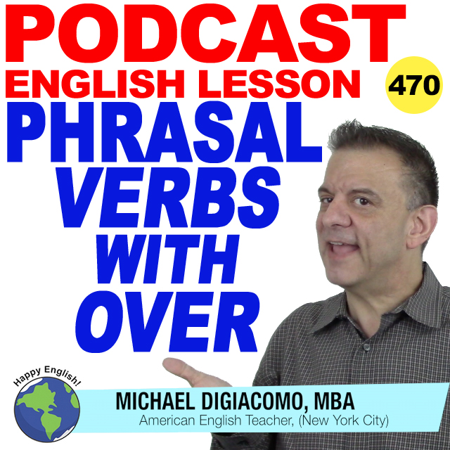 PODCAST-ENGLISH-470-Phrasal-Verbs-Over