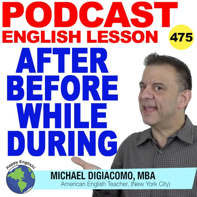 PODCAST-ENGLISH-475-after-before-while-during