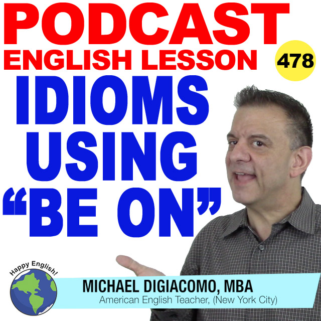 PODCAST-ENGLISH-478-Idioms-usinb-be-on