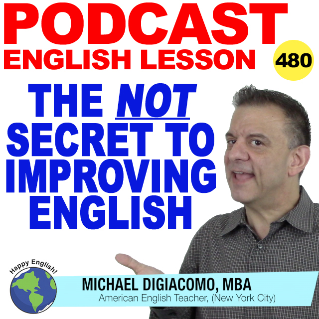PODCAST-ENGLISH-480-The-Not-Secret-to-improving-english