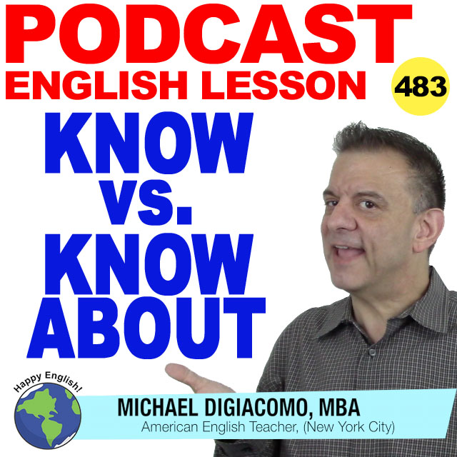 PODCAST-ENGLISH-483-Know-vs-know-about