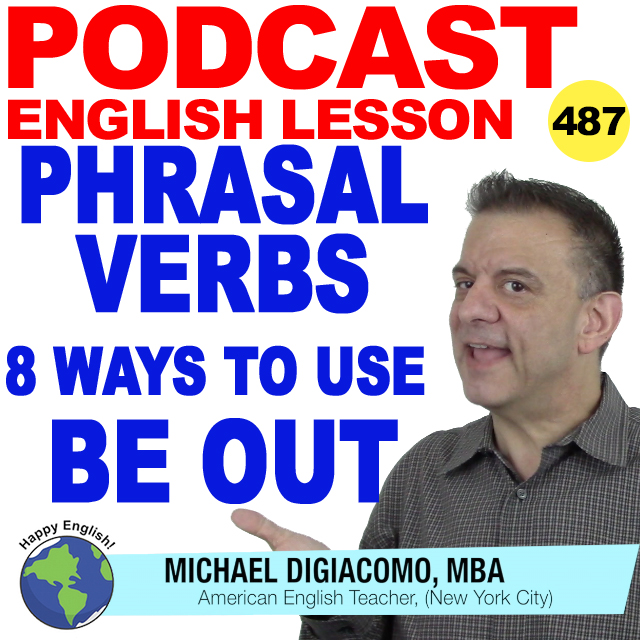 PODCAST-ENGLISH-487-Phrasal-Verbs-be-out