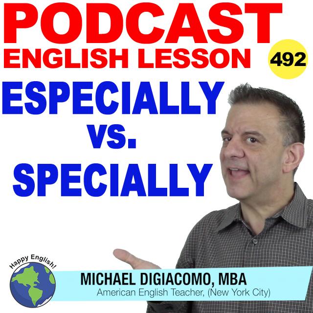 PODCAST-ENGLISH-492-especially-vs-specially
